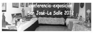 CONFERENCIA EXPOSICION SAN JOSÉ LA SALLE 2012